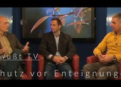 Schutz vor Enteignungen die Lösung ist vorhanden – Bewußt TV