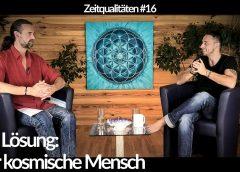 Zeitqualitäten #16 – Die Lösung: der kosmische Mensch – blaupause.tv