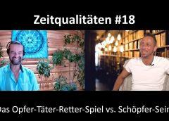Zeitqualitäten #18 – Das Opfer-Täter-Retter-Spiel vs. Schöpfer-Sein – blaupause.tv