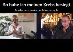 So habe ich meinen Krebs besiegt – Marta Jankowska bei blaupause.tv