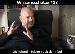 Wissensschätze #13 – Sie leben! – Leben nach dem Tod – OSIRIS Verlag – blaupause.tv