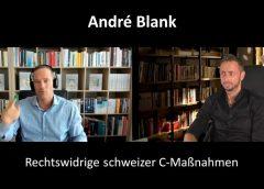 Rechtswidrige schweizer C-Maßnahmen – André Blank – baupause.tv