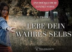 Ent-wickle Dich! #2 – Lebe Dein wahres Selbst – THEKI® – Sandra Weber